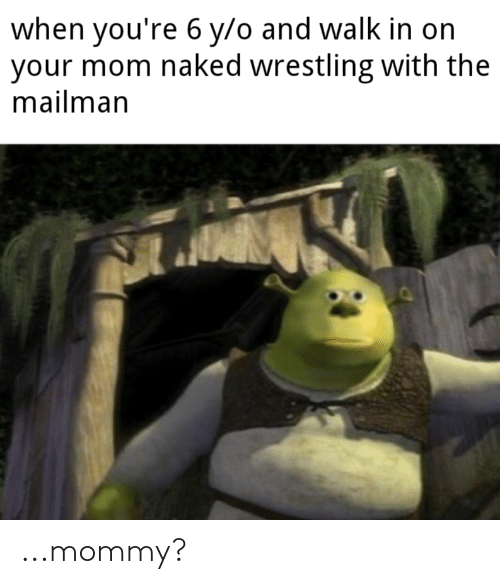 You re mom naked