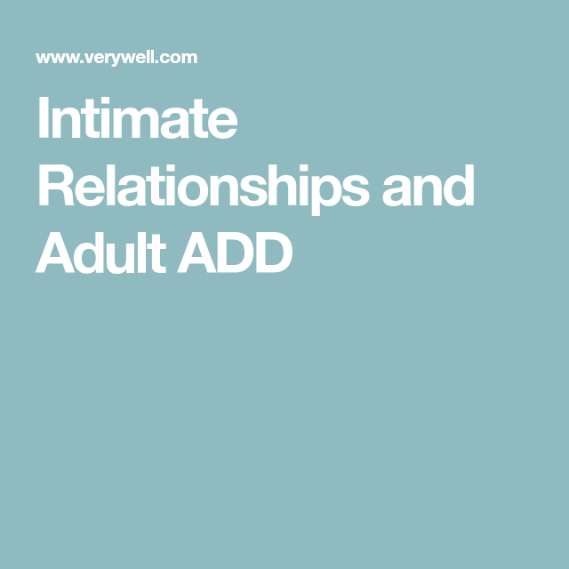 Adults with add and relationships